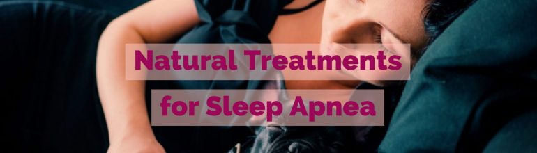 Natural Treatments for Sleep Apnea