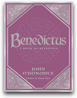 Benedictus - A Book of Blessings - John ODonohue