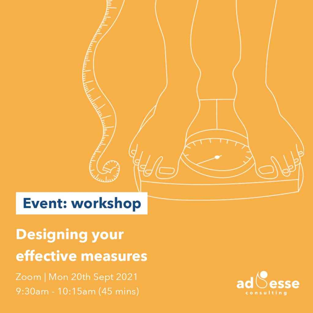 Designing your effective measures workshop event with Ad Esse Consulting