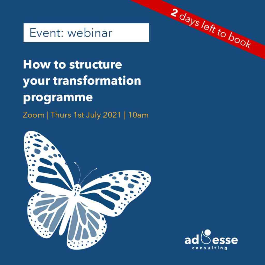 How to structure your transformation programme by Ad Esse Consulting - 2 days to go event