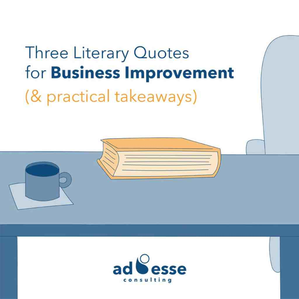 Ad Esse Consulting literary quotes for business improvement