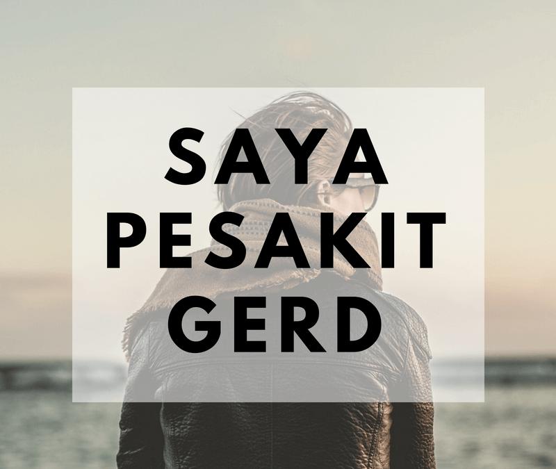 Anda Pesakit Gerd? Jom Kongsi Pengalaman