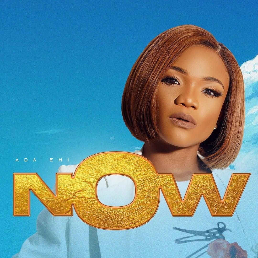 Download Ada Ehi - Now (Born of God Album) mp3, Video, Lyric