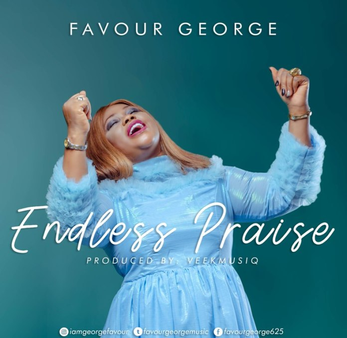 endless praise by favour george