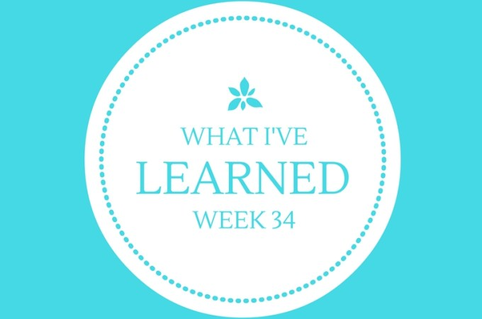 What I've Learned — Week 34
