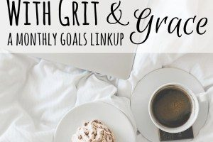 With-Grit-and-Grace...a-monthly-goals-linkup
