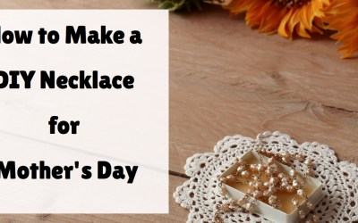 DIY Necklace for Grandma/Oma for Mother's Day
