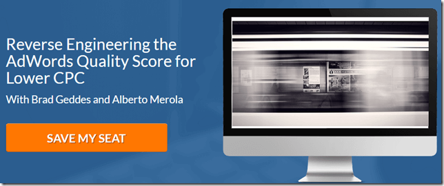 "Brad Geddes and Alberto Merola on the webinar ""Reverse Engineering the AdWords Quality Score for Lower CPC"""