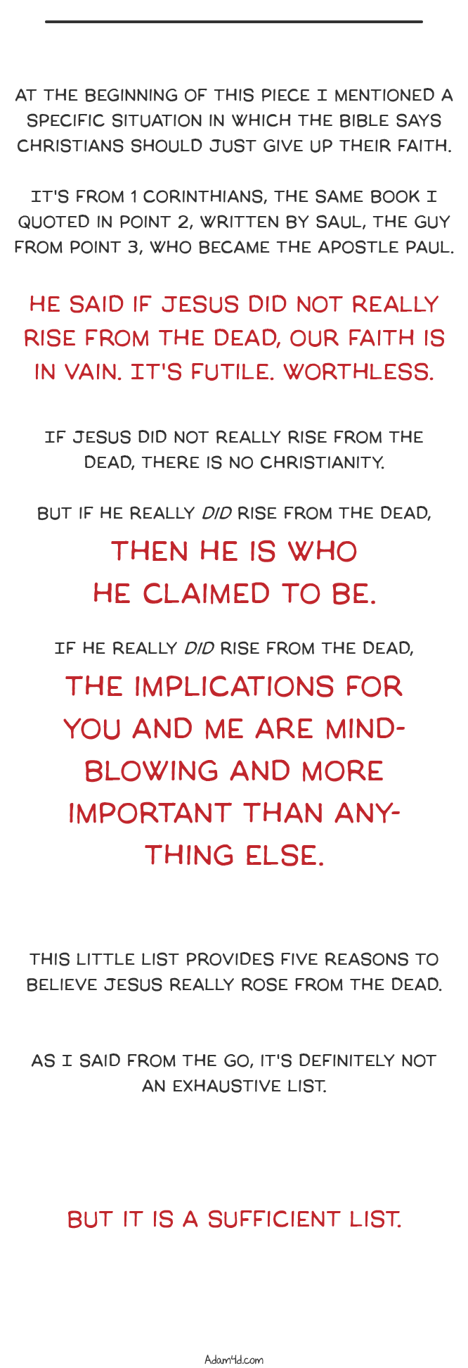 The issue on which everything hangs is not whether or not you like his teaching but whether or not he rose from the dead. -Tim Keller