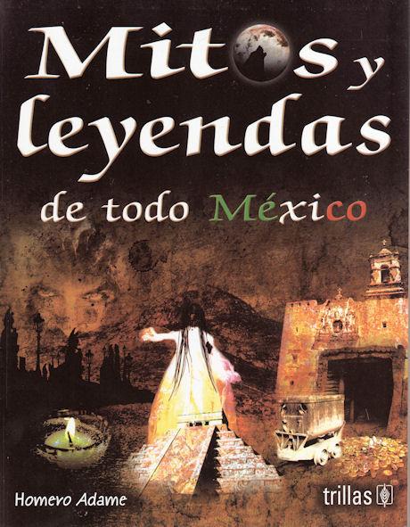 Mitos y leyendas de todo México (1/2)