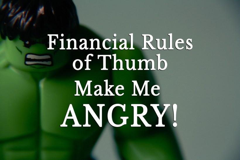 Financial Rules of Thumb Make Me Angry