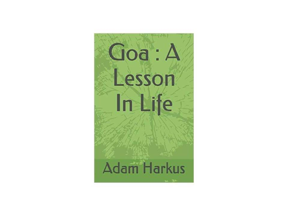 Goa: A Lesson In Life. Now Available to own on Paperback and eBook from Amazon