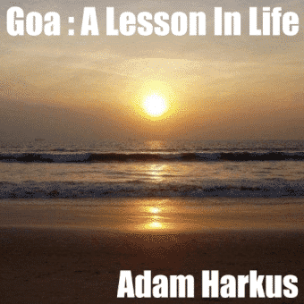 Goa : A Lesson In Life - The Audiobook. Available Free on Amazon Now!