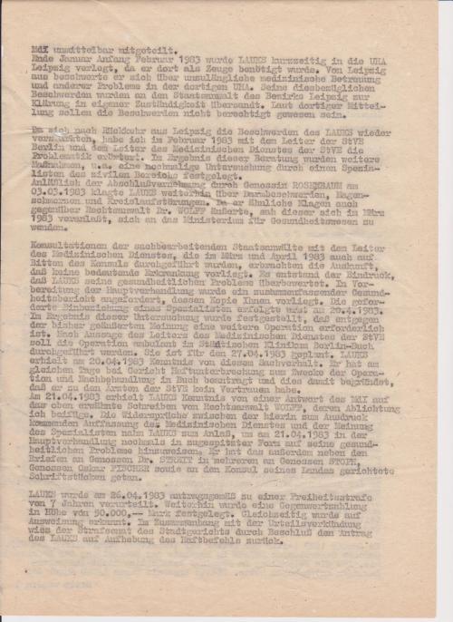 Die  ( von wem? - von Kelch ?) geforderte Einbeziehung eines Spezialisten erfolgte erst am 20.4.1983 ( auch eine Lüge des MfS) Im Ergebnis dieser Untersuchung wurde festgestellt, dass etgegen der bisher geäußerten Meinung eine weitere Operation erforderlich ist. ( sonst wäre ich verblutet)