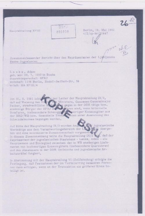 Am 31.8.1981 informierte der Leiter der Hauptabteilung IX/2, daß auf Weisung des Stellvertreters des Ministers, Genossen Generalmajor Neiber, strafrechtliche Maßnahmen gegen in der DDR tätige, bzw. ansäßige Bürger der SFRJ durchzuführen sind, wenn