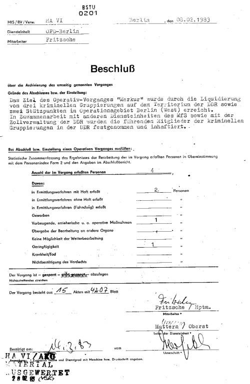 Als dieses MATERIAL am 28.2,1983 ausgewertet wurde - wurde ich durch den IME NAGEL im Haus 8 - MED Punkt von Zuchthaus Berlin Rummelsburg buchstäblicjh aufgepfählt, lebensgefährlich verletzt, zwei Venen im Analbereich wurden bei der Gewaltrecktoskopie brutal durchtrennt..Meine phüsische liquidierung nach der OP in Leipzig am 16.9.1982 eingeleitet nahm ihren unaufhaltsamen Gang.