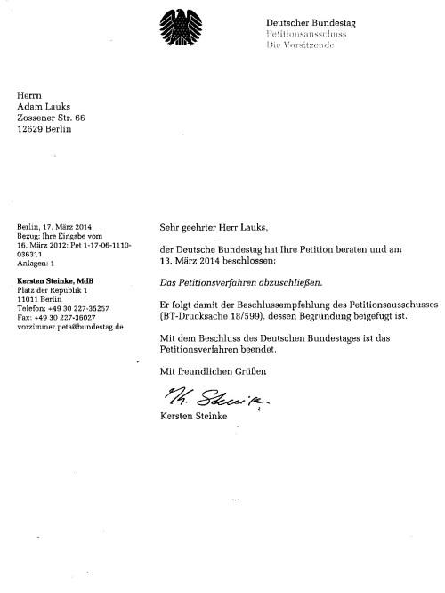 Der Deutsche Bundestag hat die von Ihnen mit unterzeichnete Petition Beraten und am 13.März 2014 bschlossen das Petitionsverfahren abzuschließen. - Mit dem Beschliss des Deutschen Bundestages ist das Petitionsverfahren beendet.