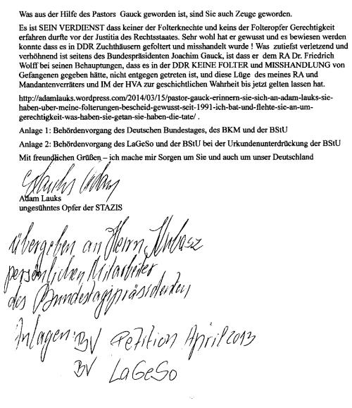 Was zutiefst verletzend, verhöhnend und entwürdigend ist seitens des Bundespräsidenten Joachim Gauck , ist das er dem RA Dr. Friedrich Wolf IME JURA bei seinen Behauptungen, dass es in der DDR KEINE FOLTER un MISSHANDLUNGEN  von Gefangenen gegeben hatte,  nie entgegengetreten war, und diese ungeheuerliche Lüge meines RA und Mandantenverräters, Dr. Friedrich Wolffs als geschichtliche Wahrheit bis zum heutigen Tage gelten lassen hatte.