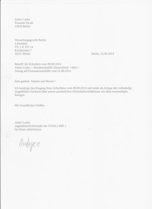 Ich bestätige den Eingang Ihres Schreibens vom 09.09.2014 und sende als Anlage den vollständig ausgefulten Vordruck über unsere persönlichen Wirtschaftsverhältnisse mit allen notwendigen Belegen.