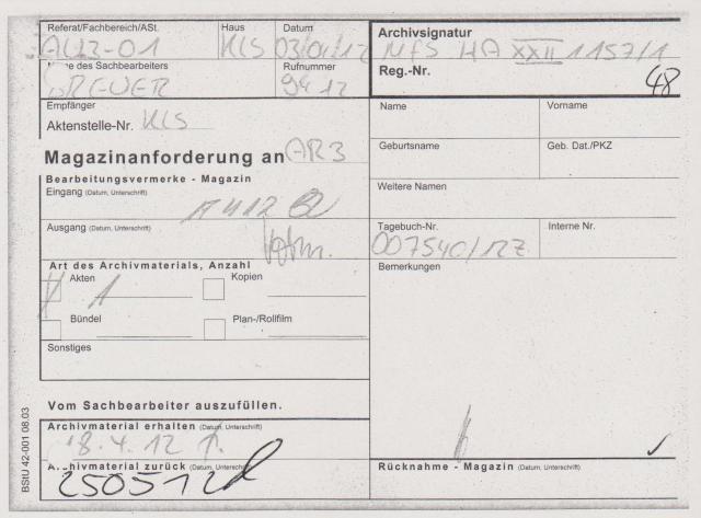 Magazinanforderung an AR3 vom 18.4.12 enthält die Signatur  der HA XXII 1157/1 - Terrorabwehr, die  nicht  Gegenstand dieser Überprüfung ist da si  au den Jahren 1987 stammt-Meine Haftzeit iast 19.5.-29.10.85 um die es sich  HIER handelt.