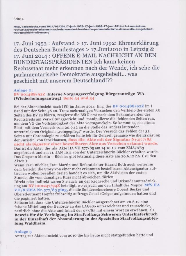 Der Versuch das Fehlen von ersten 35 Seiten mit Chronologie zu erklären halte ich für Gefasel, genauso wie die Erklärung der BStU - Jurostin von Stockhausen, dass die Akte mit der Signatur Nr.577/85 nicht als Signatur einer bestellbaren Akte aus versehen erkannt wurde. - Ergo gibt es bei der BStU auch akte mit nicht bestellbaren Signaturen!?? D A S ist der Gegenstand dieses Verwaltungsrechtstreits !