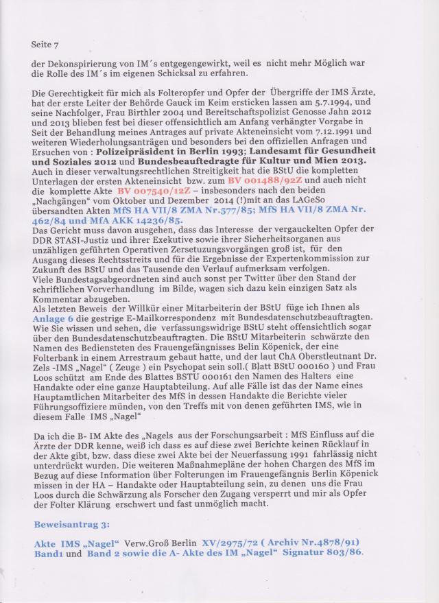 Als letzten Beweis der Willkür einer Mitarbeiterin der BStU füge ich Ihnen als Anlage 6 die gestrige E-Mailkorrespondenz mit der Bundesdatenschutzbeauftragten. Wie Sie wissen und sehen, die verfassungswidrige BStU steht offensichtlich sogar über den Bundesdatenschutzbeauftragten...