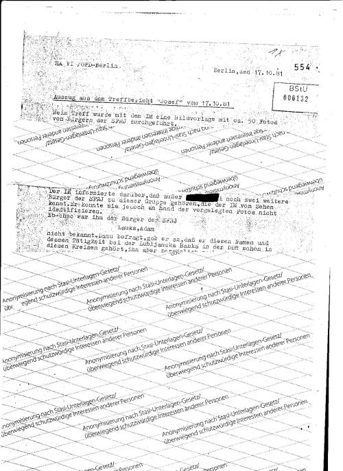 Ebenso war ihm der Bürger der SFRJ Lauks Adam nicht bekannt. Dazu befragt, gab er an daß er diesen Namen und dessen Tätigkeit bei der Ljubljanska Banka in der DDR schon in diesen Kreisen gehört,