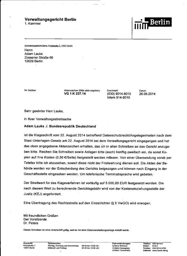 Antwort des Verwaltungsgerichtes kam am 26.08.2014 Eine Übertragung des Rechtsstreits auf den Einzelrichter (§ 6 VwGO) wird erwogen.