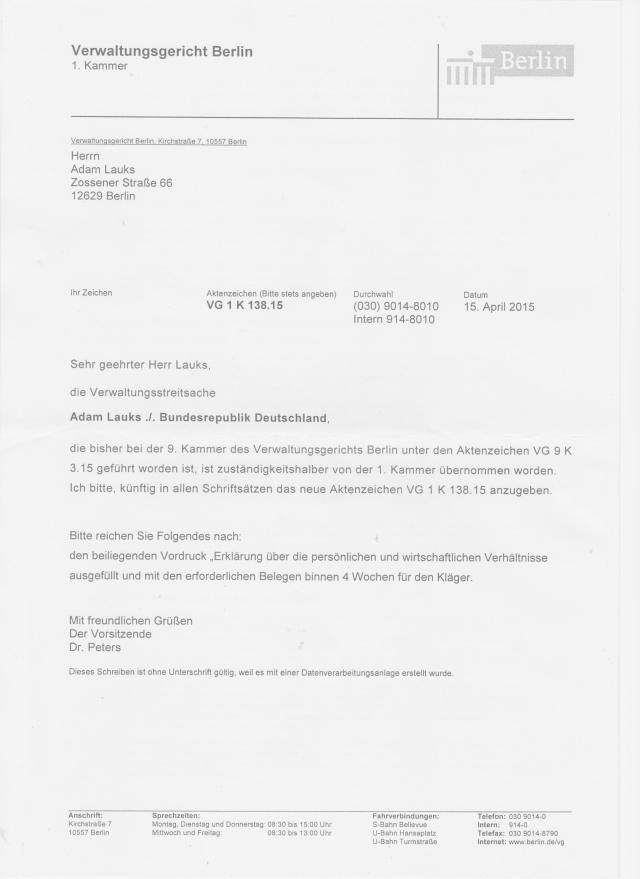 Seit dem 15.April 2015  ist  die zugelassene Feststellungsklage wegen FOLTER in der StVE Berlin Rummelsburg am VG unter  dem neuen Aktenzeichen zu führen VG 1 K 138.15