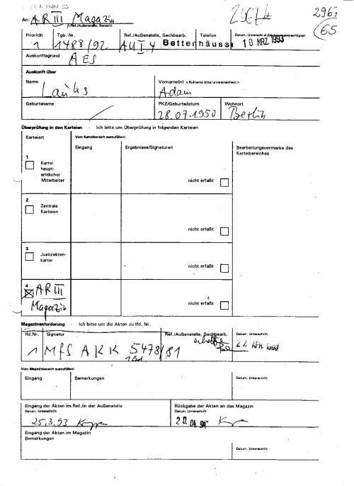 Aktwe MfS AKK 5478/81 I Bd wird von der Abt AR III - Ehemalige AUSKUNFT DES MFS (!?) angefordert am 22.APR 1994 und zurückgegeben am 20.04.1994