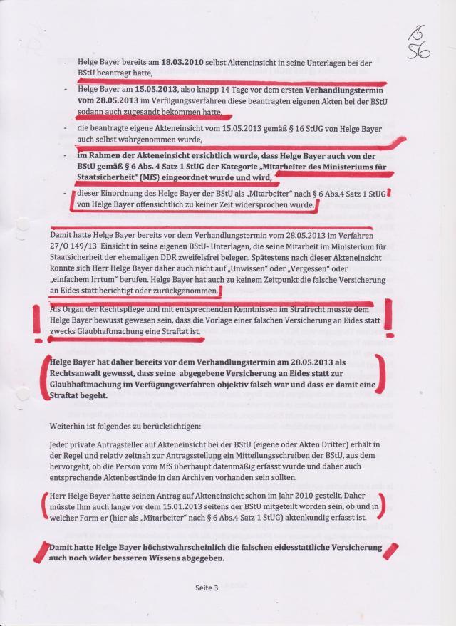 - die beantragte eigene Akteneinsicht vom 15.05.2013 gem § 16 StUG von Feliks Dz. auch wahrgenommen wurde, - im Rahmen der Akteneinsicht ersichtlich wurde, dass Feliks Dz. auch von der BStU gem § 6 Abs (4) Satz 1 der Kategorie