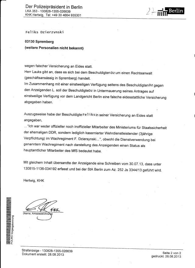 Wegwn falscher Versicherung an Eides statt: Herr Lauks gibt an, dass es sich bei dem Beschuldigten DZierzynski um einen Rechtsanwalt ( geschäftsansäßig in Spremberg) handelt.