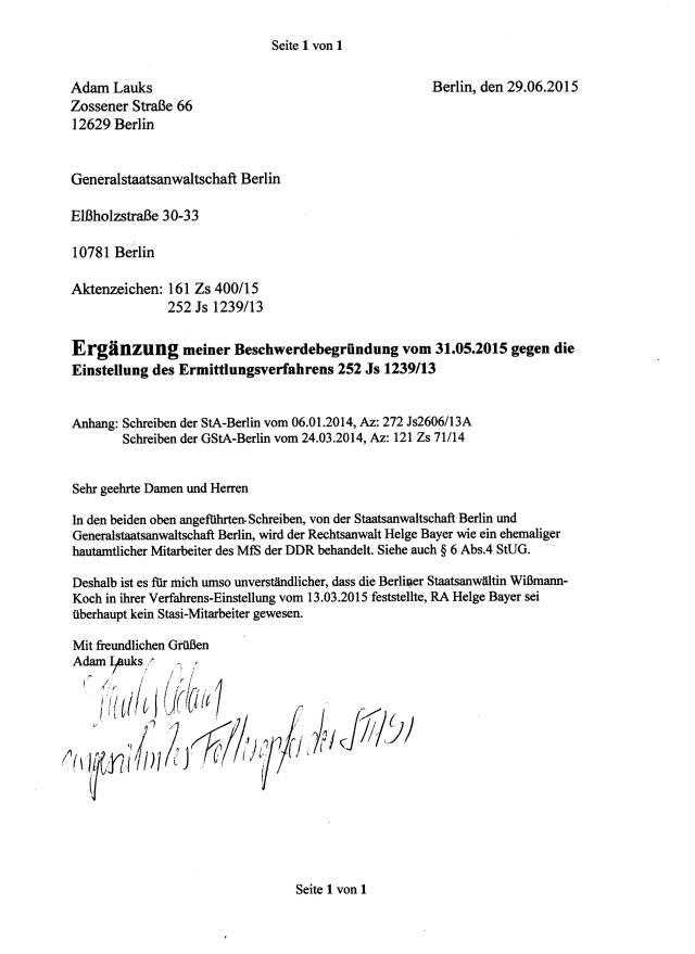 In den beiden im Verlauf angeführten Schreiben, von der Staatsanwaltschaft Berlin und Generalstaatsanwaltschaft Berlin, wird der Rechtsanwalt Helge Bayer wie ein ehemaliger hauptamtlicher Mitarbeiter des MfS der DDR behandelt.