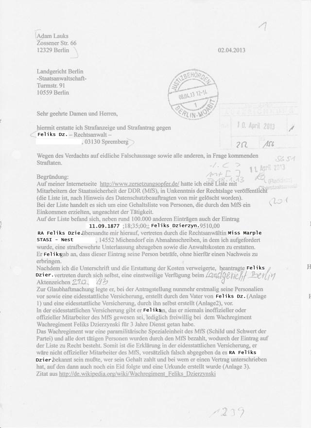 ...hiermit erstatte ich Strafanzeige und Strafantrag gegen Feliks Dzierzynski - Rechtsanwalt... Wegen des Verdachts euf eidliche Falschaussage sowie alle anderen, in Frage kommenden Straftaten.
