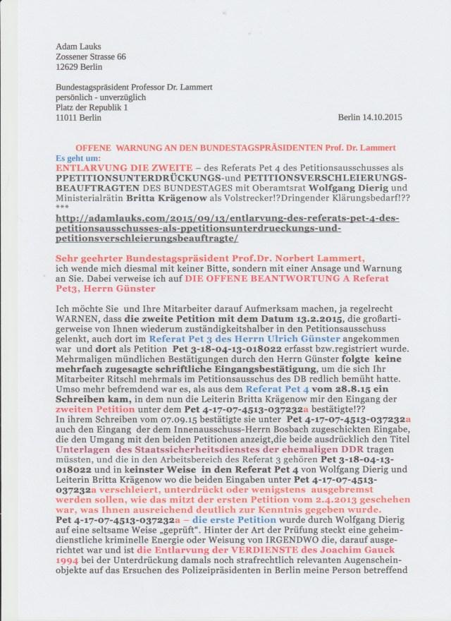 Ich möchte Sie und Ihre Mitarbeiter daraufaufmerksam machen, ja regelrecht WARNEN, dass die zweite Petition mit dem Datum 13.2.2015, die großartigerweise von Ihnen wiederum zuständigkeitshalber in den Petitionsausschuss gelenkt, auch dort im Referat Pet 3 Pet 3 des Herrn Ulrich Günster angekommen war....