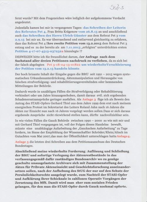 Abschließend meine wiederholte Forderung: Auflösung und Schließung der BStU und SOFORTIGE Verlegung der Aktenrestvestände in das verfassungsgemäß dafür zuständige Bundesarchiv, wo zu genüge geschulte und unausgelastete Archivare mit der Zzsammenstellung der Akten für private Akteneinsicht und Geschichtsforschung auseinandersetzen sollen, nach der Aufhebung des StUG, der nur auf den Schutz der Persönlichkeitsrechte des gesellschaftlichen Bodensatz der DDR Gesellschaft ausgelegt wurde, zum Nachteil der STASI-Opfer und Aufklärung ihrer Schicksale in zahllosen Operativ Vorgängen der Zersetzung des MfS.