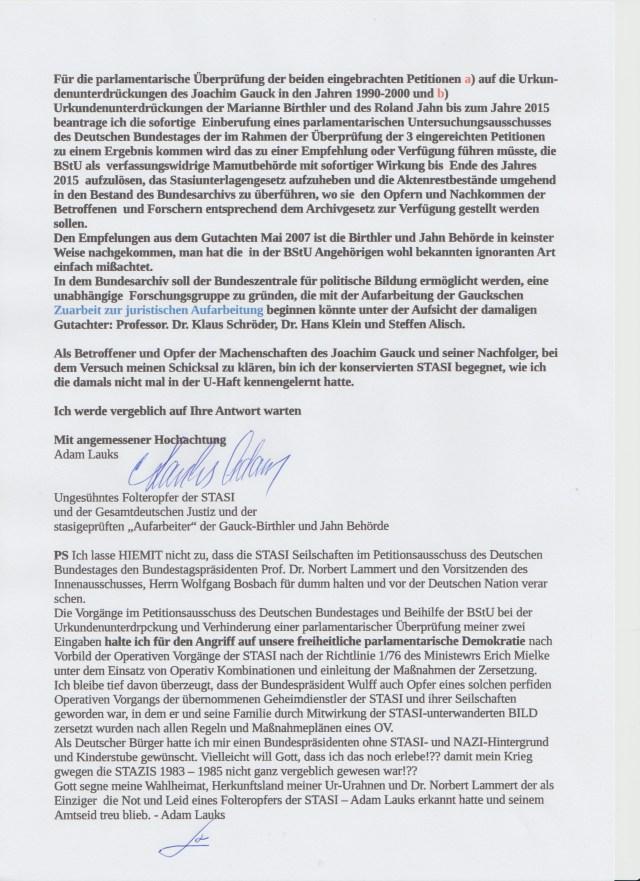 PS: Ich lasse hiermit nicht zu, dass die STASI-Seilschaften im Petitionsausschuss des Deutschen Bundestages den Bundestagspräsidenten Prof. Dr. Lammert und den Vorsitzenden des Innenausschusses Herrn Wolfgang Bosbach verarschen und ihr Ansehen beschmutzen.