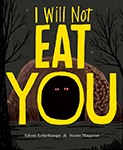 I Will Not Eat You by Adam Lehrhaupt
