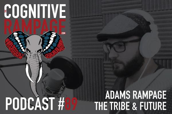 TCR #89: Adams Rampage: The Tribe & Future