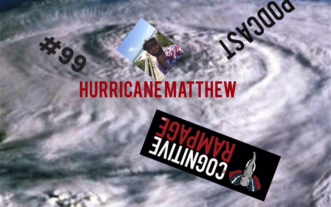 TCR #99: Hurricane Matthew