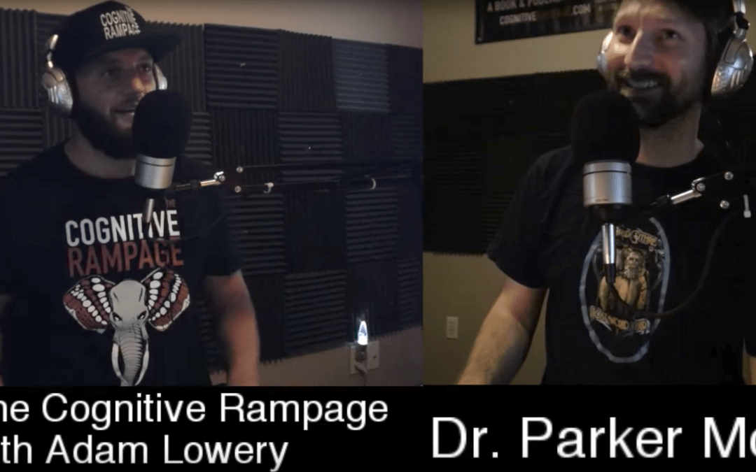The Cognitive Rampage Podcast #178: Dr. Parker Mott
