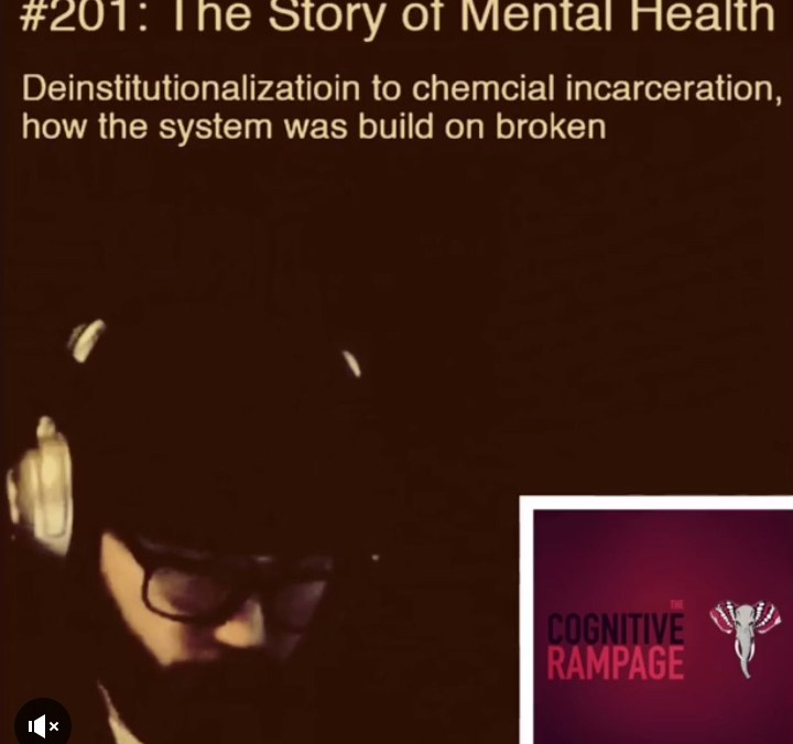 Cognitive Rampage #201: The History Of Mental Health Part 1