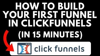Click Funnels Tutorial - How To Build Your First Click Funnel (15 Minutes)