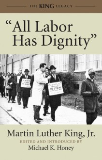 All Labor Has DignityMartin Luther King, Jr.Grades 9 and up