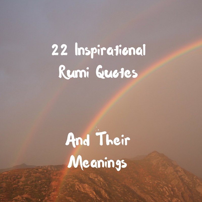 Inspirational Proverbs Cool 22 Inspirational Rumi Quotes And Their Meanings  Adam Siddiq