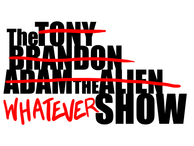 The Whatever Show