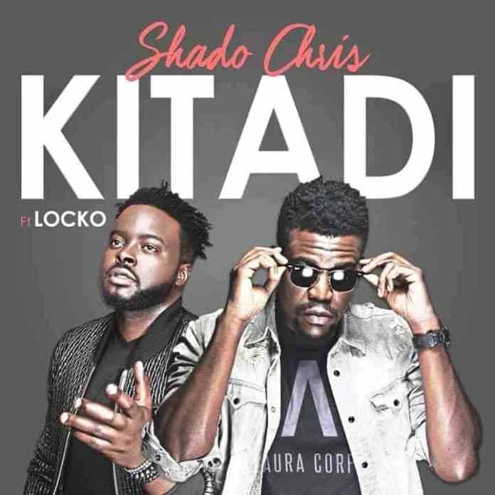 Shado Chris feat Locko - Kitadi