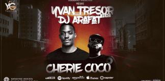 Yvan Trésor feat Dj Arafat — Chérie coco (2018)