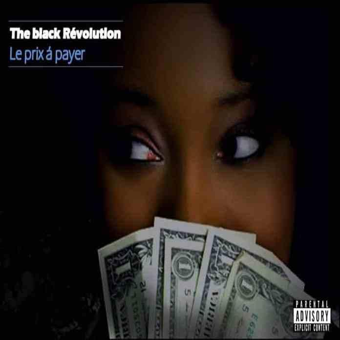 The Black Revolution dans le nouveau morceau Le Prix A Payer