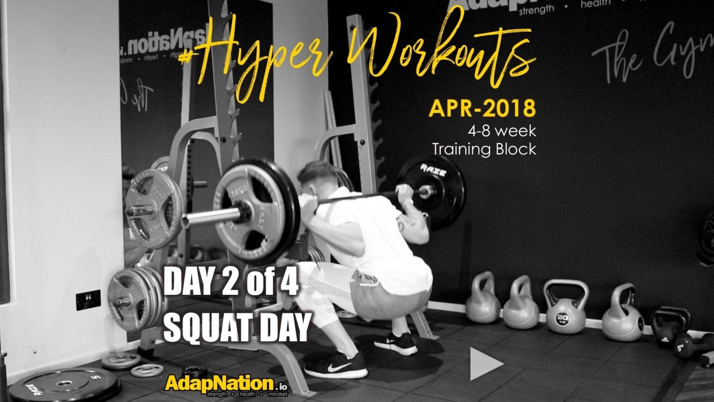 APR-18 #HyperWorkouts - Day 2/4 - Squat Day